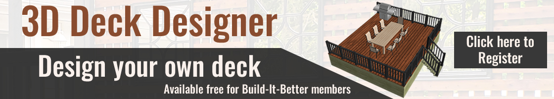 D Deck Designer -Design your Own Deck, available free for Build-it-Better members.