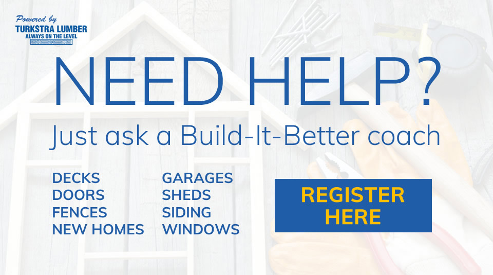 Need Help? Just Ask a Build-It-Better™ coach. Need Help - Register today!